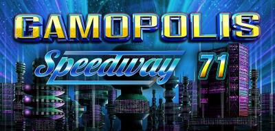 GAMOPOLIS SPEEDWAY 71