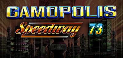 GAMOPOLIS SPEEDWAY 73